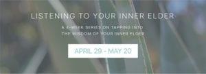 Listening to Your Inner Elder Workshop in Bozeman Montana